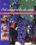 OD VINOGRADA DO VINA - Priručnik za uzgoj grožđa i proizvodnju vina - jim law