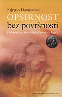 OPŠIRNOST BEZ POVRŠNOSTI - Podsjetnik na život i djelo Vatroslava Jagića - stjepan damjanović