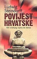 POVIJEST HRVATSKE - Od srednjeg vijeka do danas - ludwig steindorff