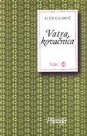 VATRA, KOVAČNICA - alen galović