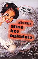 ALISA BEZ OGLEDALA - žestina - milica lukšić