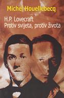 H. P. LOVECRAFT - Protiv svijeta, protiv života - michel houellebecq