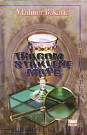 TRAGOM STAKLENE MAPE - knjiga za djecu i one koji će to uvijek biti - vladimir bakarić