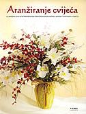 ARANŽIRANJE CVIJEĆA - uljepšajte svoj dom prekrasnim aranžmanima svježeg, suhog i svilenog cvijeća