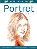 NAUČITE CRTATI PORTRET - Vodič za početnike s korak-po-korak uputama i 10 projekata - susie hodge