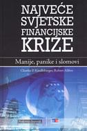 NAJVEĆE SVJETSKE FINANCIJSKE KRIZE - Manije, panike i slomovi - charles p. kindleberger, robert aliber