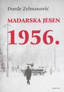 MAĐARSKA JESEN 1956. - đorđe zelmanović