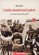 USTAŠKO-DOMOBRANSKI POKRET - od nastanka do travnja 1941.godine - mario jareb