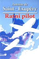 RATNI PILOT - antoine de saint-exupery