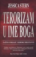 TERORIZAM U IME BOGA - zašto ubijaju vjerski militanti - jessica stern