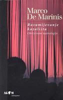 RAZUMIJEVANJE KAZALIŠTA - Obrisi nove teatrologije - marco de marinis
