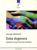 DOBA DOGOVORA - Manifest za novi svjetski poredak - george monbiot