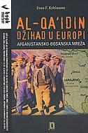 AL-QAIDIN DŽIHAD U EUROPI - afganistansko bosanska mreža - evan f. kohlmann