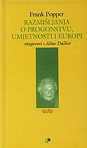 RAZMIŠLJANJA O PROGONSTVU, UMJETNOSTI I EUROPI - razgovori s Aline Dallier - frank popper