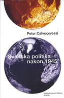 SVJETSKA POLITIKA NAKON 1945. - peter calvocoressi