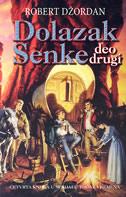 DOLAZAK SENKE - četvrta knjiga u serijalu Točak vremena (deo drugi) - robert jordan