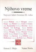 NJIHOVO VREME - najveći lideri biznisa 20. veka - anthony j. mayo, nitin nohria
