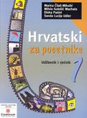 HRVATSKI ZA POČETNIKE 1 - udžbenik i rječnik - milvia guleić machata, divka pasini, marica čilaš mikulić, sanda lucija udier