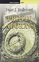 PROTIV ZABORAVA - ivan j. bošković