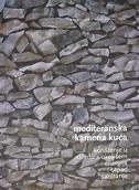 MEDITERANSKA KAMENA KUĆA - tehnike gradnje i obnove (novo izdanje) - filip šrajer, andrija suić