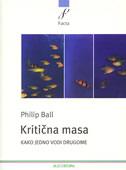 KRITIČNA MASA - kako jedno vodi drugome - philip ball