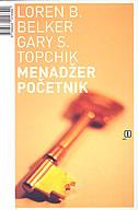 MENADŽER POČETNIK - loren b. belker, gary s. topchik