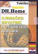 INTERNETSKI NJEMAČKO HRVATSKI RJEČNIK DH.Home - jedini rječnik koji ne zastarijeva