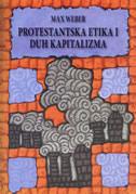 PROTESTANTSKA ETIKA I DUH KAPITALIZMA - max weber