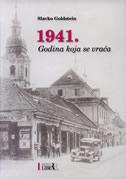 1941. - GODINA KOJA SE VRAĆA - slavko goldstein