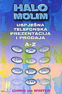 HALO MOLIM - USPJEŠNA TELEFONSKA PREZENTACIJA I PRODAJA A-Z - chris de winter