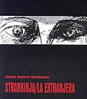 STRANKINJA / LA EXTRANJERA - slavica kontarić matutinović