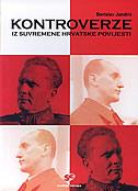 KONTROVERZE IZ SUVREMENE HRVATSKE POVIJESTI - osobe i događaji koji su obilježili hrvatsku povijest nakon drugog svjetskog rata - berislav jandrić