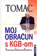MOJ OBRAČUN S KGB-OM - Komunizmom Globalizmom Bezboštvom - zdravko tomac