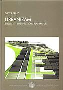 URBANIZAM svezak 1. - urbanističko planiranje udžbenik za studij arhitekture - dieter prinz