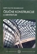 ČELIČNE KONSTRUKCIJE U ARHITEKTURI- udžbenik za studij arhitekture - marta sulyok-selimbegović