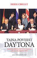 TAJNA POVIJEST DAYTONA - Američka diplomacija i mirovni proces u Bosni i Hercegovini 1995 - derek chollet