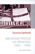 BRITANSKI POGLED NA HRVATSKU 1945. - 1948. - katarina spehnjak
