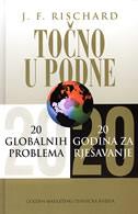 TOČNO U PODNE - 20 globalnih problema 20 godina za rješavanje - jean-francois rischard