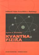 KVANTNA FIZIKA - Udžbenik fizike Sveučilišta u Berkeleyu - eyvind h. wichmann