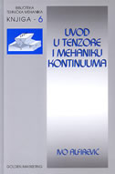 UVOD U TENZORE I MEHANIKU KONTINUUMA - ivo alfirević