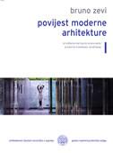POVIJEST MODERNE ARHITEKTURE 1 - od Williama Morrisa do Alvara Aalta, prostorno-vremensko istraživanje - bruno zevi