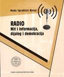 RADIO - mit i informacija, dijalog i demokracija - nada zgrabljić rotar