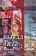 BIJELI JAZZ - james ellroy