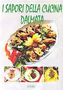 I SAPORI DELLA CUCINA DALMATA - bruno šimonović, ivo semenčić
