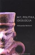 MIT, POLITIKA, IDEOLOGIJA - aleksandar bošković