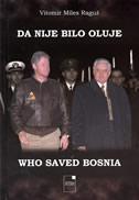 DA NIJE BILO OLUJE / WHO SAVED BOSNIA - vitomir miles raguž