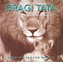 DRAGI TATA - otac, prijatelj i heroj - bradley trevor greive
