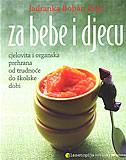 ZA BEBE I DJECU - Cjelovita i organska prehrana od trudnoće do školske dobi - jadranka boban pejić