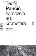 FAMOZNIH 400 KILOMETARA - eseji i kritike iz bescarinske zone - teofil pančić