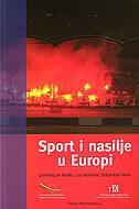 SPORT I NASILJE U EUROPI - stephane heas, doninique bodin, luc robene